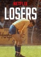 Losers (1ª Temporada) (Losers (Season 1))