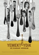 We Were Dining and I Decided (Yemekteydik ve karar verdim)