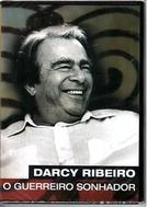Darcy Ribeiro, O Guerreiro Sonhador (Darcy Ribeiro, O Guerreiro Sonhador)