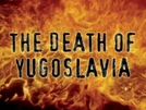 A Morte da Yugoslavia (The Death of Yugoslavia)