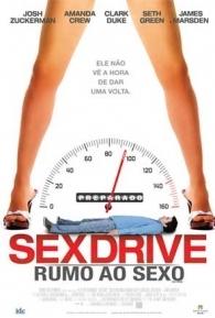 Sex Drive - Rumo ao Sexo - Poster / Capa / Cartaz - Oficial 2