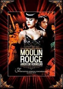 Moulin Rouge: Amor em Vermelho - Poster / Capa / Cartaz - Oficial 9