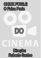 Chick Fowle, O Faixa Preta do Cinema (Chick Fowle, O Faixa Preta do Cinema)