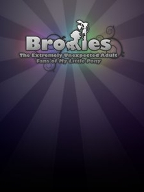 Bronies: The Extremely Unexpected Adult Fans of My Little Pony - Poster / Capa / Cartaz - Oficial 1