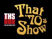 E! True Hollywood Story:That '70s Show - Poster / Capa / Cartaz - Oficial 1