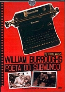William Burroughs - Poeta Do Submundo (William Burroughs: Commissioner of Sewers)