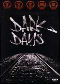 Dark Days - Poster / Capa / Cartaz - Oficial 1