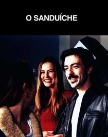 O Sanduíche - Poster / Capa / Cartaz - Oficial 1