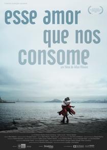 Esse Amor Que Nos Consome - Poster / Capa / Cartaz - Oficial 1
