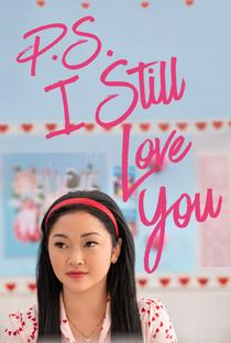 Para Todos os Garotos: P.S. Ainda Amo Você - Poster / Capa / Cartaz - Oficial 2