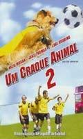 Um Craque Animal 2 - Poster / Capa / Cartaz - Oficial 2