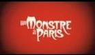A Monster in Paris International - Official Trailer [HD]