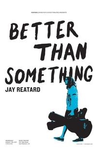 Better Than Something: Jay Reatard - Poster / Capa / Cartaz - Oficial 1