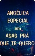 Angélica Especial: Asas Pra Que Te Quero (Angélica Especial: Asas Pra Que Te Quero)