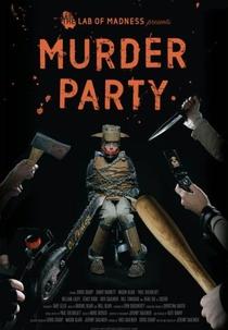Murder Party - Poster / Capa / Cartaz - Oficial 2