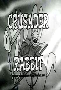 Crusader Rabbit (1ª Temporada) - Poster / Capa / Cartaz - Oficial 1