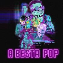 A Besta Pop - Poster / Capa / Cartaz - Oficial 2