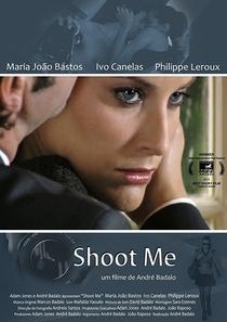 Shoot Me - Poster / Capa / Cartaz - Oficial 1