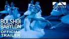 BOLSHOI BABYLON - OFFICIAL TRAILER [HD] - IN CINEMAS JANUARY 8