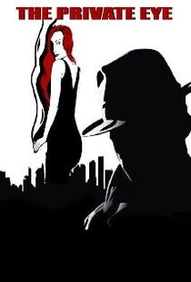 The Private Eye  - Poster / Capa / Cartaz - Oficial 1