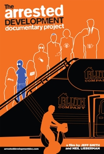 The Arrested Development Documentary Project - Poster / Capa / Cartaz - Oficial 1