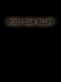 Post Oak Bluff - Poster / Capa / Cartaz - Oficial 1