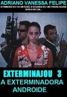 EXTERMINAJOU 3 - A EXTERMINADORA ANDROIDE (EXTERMINAJOU 3 - A EXTERMINADORA ANDROIDE)