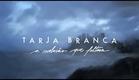 TARJA BRANCA - trailer