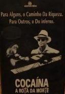 Cocaina - A Rota Da Morte - Poster / Capa / Cartaz - Oficial 1