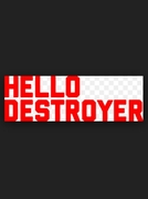 Hello Destroyer (Hello Destroyer)