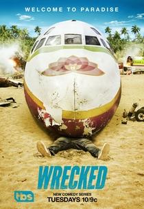 Wrecked (1° Temporada) - Poster / Capa / Cartaz - Oficial 1