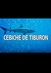Cebiche de Tiburón - Poster / Capa / Cartaz - Oficial 1