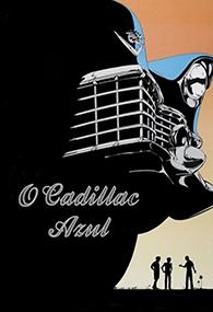 O Cadillac Azul - Poster / Capa / Cartaz - Oficial 2