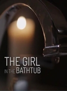 The Girl in the Bathtub (The Girl in the Bathtub)
