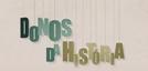 Donos da História (Donos da História)
