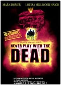 Nunca Brinque Com os Mortos - Poster / Capa / Cartaz - Oficial 1