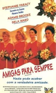 Amigas para Sempre - Poster / Capa / Cartaz - Oficial 1