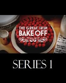 The Great Irish Bake Off (1ª Temporada) - Poster / Capa / Cartaz - Oficial 1