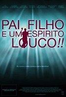 Pai, Filho e um Espírito Louco!! - Poster / Capa / Cartaz - Oficial 1