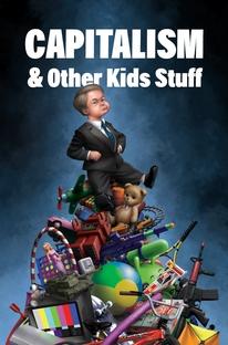 Capitalismo e Outras Coisas de Crianças - Poster / Capa / Cartaz - Oficial 1