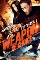 Fist 2 Fist 2: Weapon of Choice (Fist 2 Fist 2: Weapon of Choice)