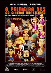 A Primeira Vez do Cinema Brasileiro - Poster / Capa / Cartaz - Oficial 1