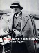 A Vida e o Tempo de Max Lorenz (Wagners Meistersänger, Hitlers Siegfried)