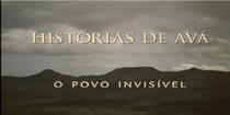 Histórias de Avá - O Povo Invisível - Poster / Capa / Cartaz - Oficial 2
