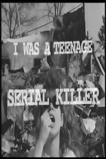 I Was a Teenage Serial Killer - Poster / Capa / Cartaz - Oficial 1