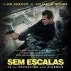 Pré-estreia: SEM ESCALAS, com Liam Neeson e Julianne Moore