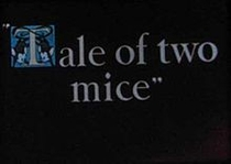 Tale of Two Mice - Poster / Capa / Cartaz - Oficial 1