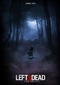 Left 4 Dead - The Movie - Poster / Capa / Cartaz - Oficial 2
