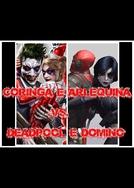 Coringa & Arlequina vs Deadpool & Dominó (Joker & Harley Quinn vs Deadpool & Domino)