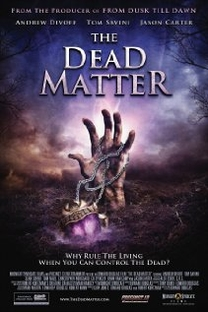 The Dead Matter - Poster / Capa / Cartaz - Oficial 1